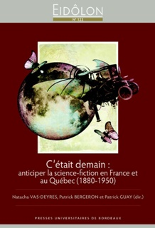 Eidôlon, n°123, 2018 - C'était demain : anticiper la science-fiction en France et au Québec (1880-1950)
