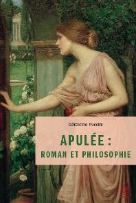 2017, Apulée. Roman et philosophie, Géraldine Puccini