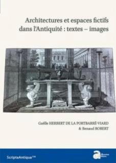 2018, Architectures et espace fictifs dans l'Antiquité : textes-images
