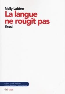 2019, La langue ne rougit pas. Essai de Nelly Labère
