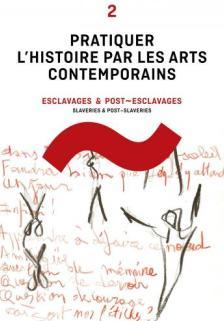 2020, juin : Pratiquer l'histoire par les arts contemporains