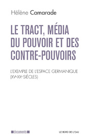 Le tract, média du pouvoir et des contre-pouvoirs