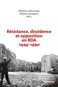 2016, Résistance, dissidence et opposition en RDA (1949-1990)