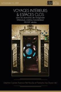 2020, Voyages intérieurs et espaces clos dans les domaines de l'imaginaire  (XIX-XXIe s.)