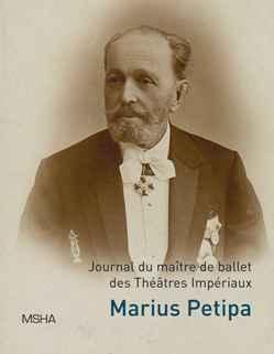 Journal du Maître de ballet des Théâtres impériaux Marius Petipa, MSHA, 2018